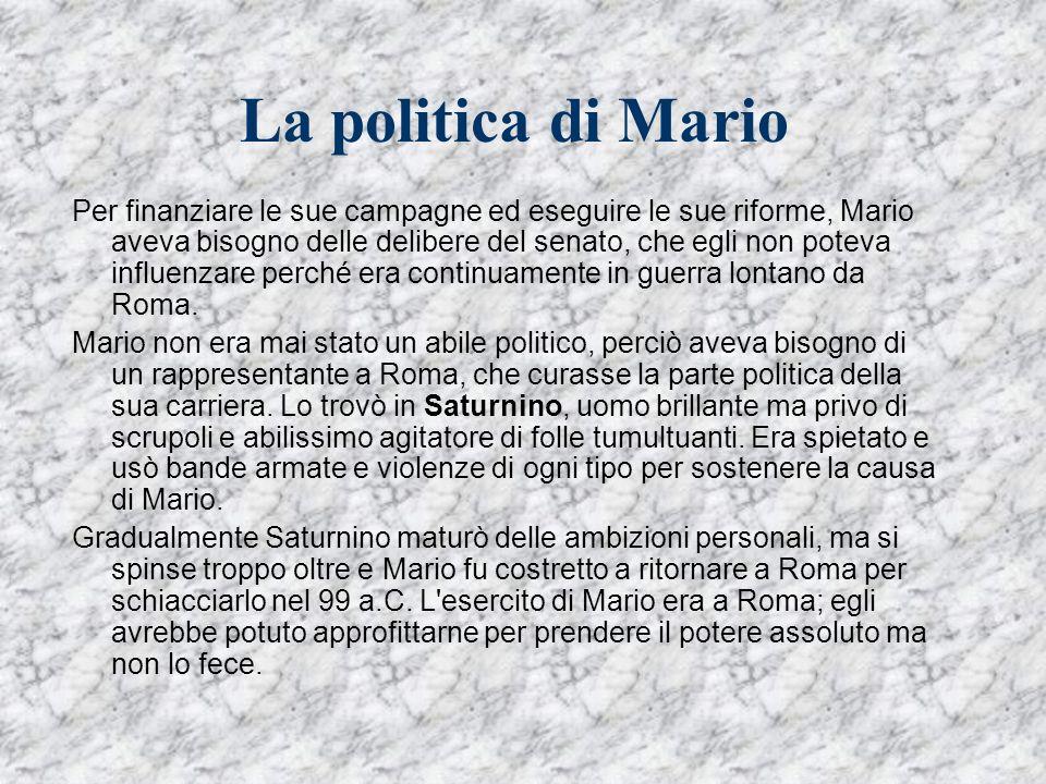 Per finanziare le sue campagne ed eseguire le sue riforme, Mario aveva bisogno delle delibere del senato, che egli non poteva influenzare perché era c