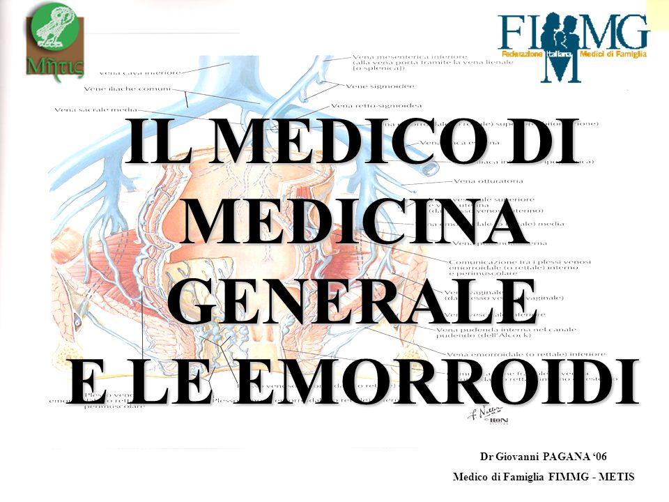Dr Giovanni PAGANA 06 Medico di Famiglia FIMMG - METIS IL MEDICO DI MEDICINA GENERALE E LE EMORROIDI