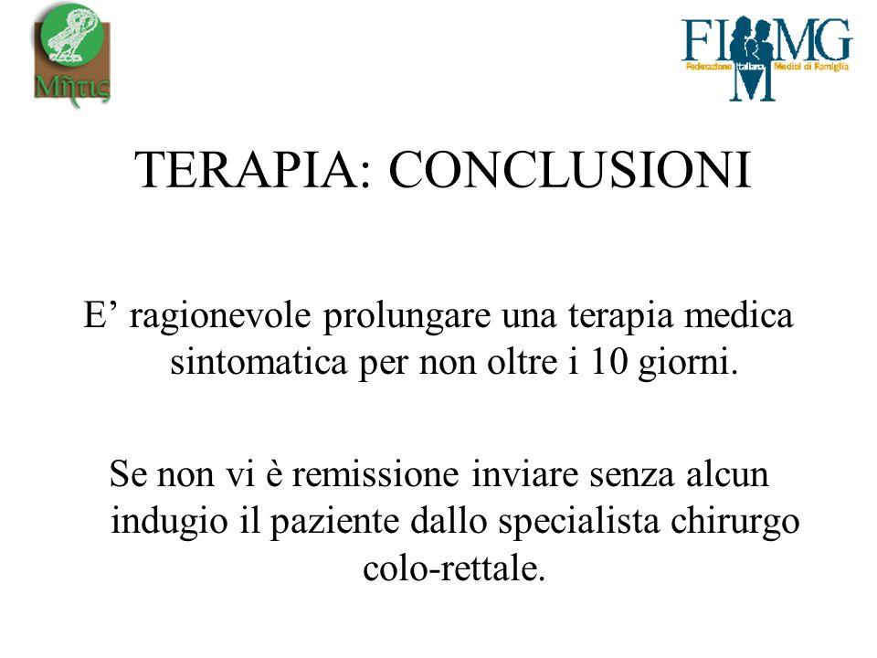 TERAPIA: CONCLUSIONI E ragionevole prolungare una terapia medica sintomatica per non oltre i 10 giorni.