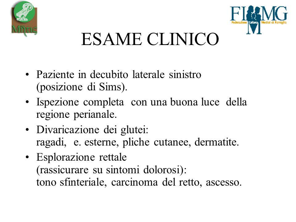 ESAME CLINICO Paziente in decubito laterale sinistro (posizione di Sims).