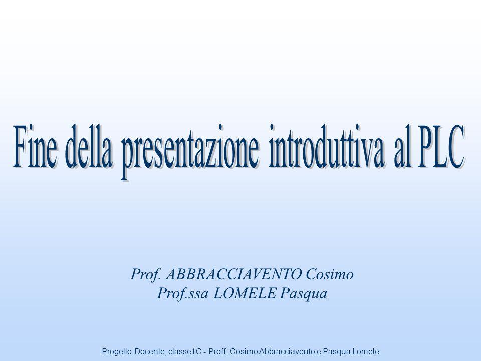 Progetto Docente, classe1C - Proff. Cosimo Abbracciavento e Pasqua Lomele Costruttivamente i P.LC. vengono presentati in due versioni : monoblocco ; m