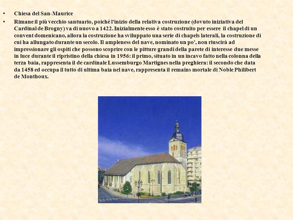 Chiesa del San-Maurice Rimane il più vecchio santuario, poichè l'inizio della relativa costruzione (dovuto iniziativa del Cardinal de Brogny) va di nu