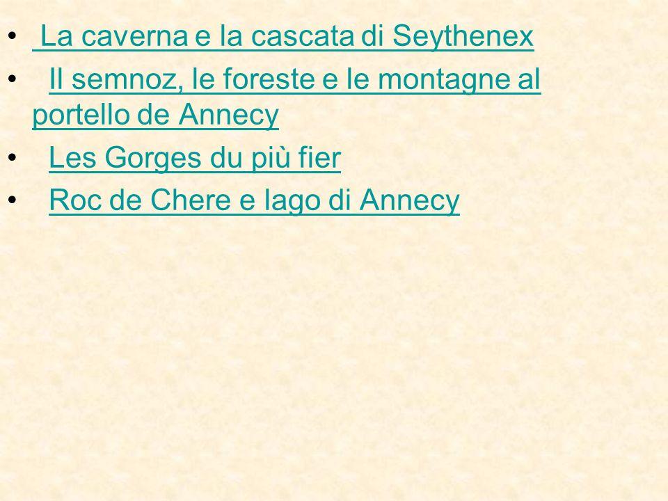 La caverna e la cascata di Seythenex Il semnoz, le foreste e le montagne al portello de AnnecyIl semnoz, le foreste e le montagne al portello de Annec
