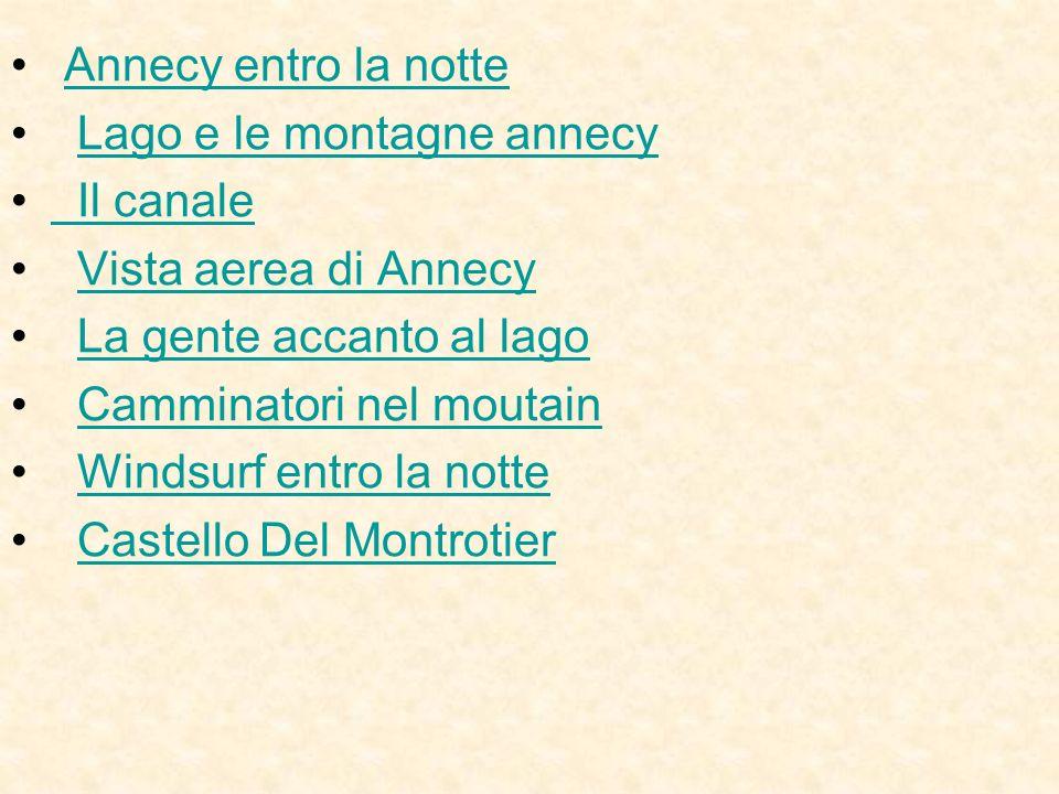 Annecy entro la notte Lago e le montagne annecy Il canale Vista aerea di Annecy La gente accanto al lago Camminatori nel moutain Windsurf entro la not