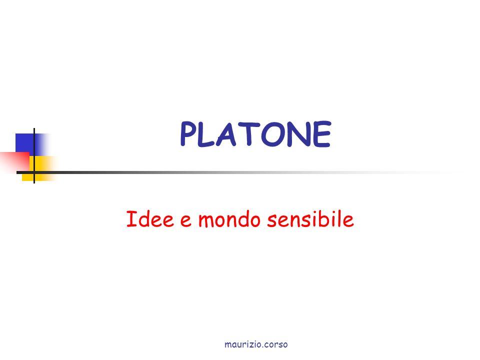 maurizio.corso PLATONE Idee e mondo sensibile