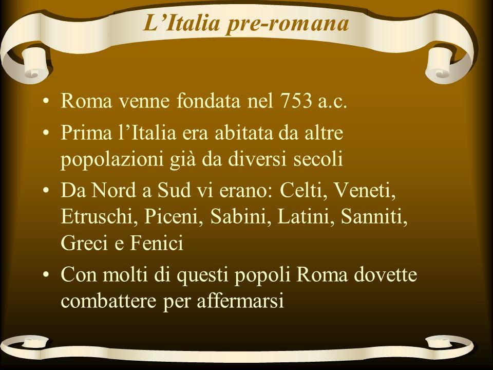LItalia pre-romana Roma venne fondata nel 753 a.c.