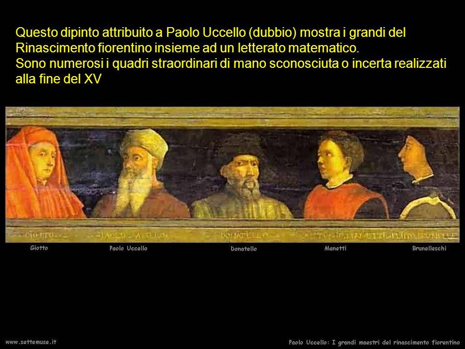 Questo dipinto attribuito a Paolo Uccello (dubbio) mostra i grandi del Rinascimento fiorentino insieme ad un letterato matematico. Sono numerosi i qua