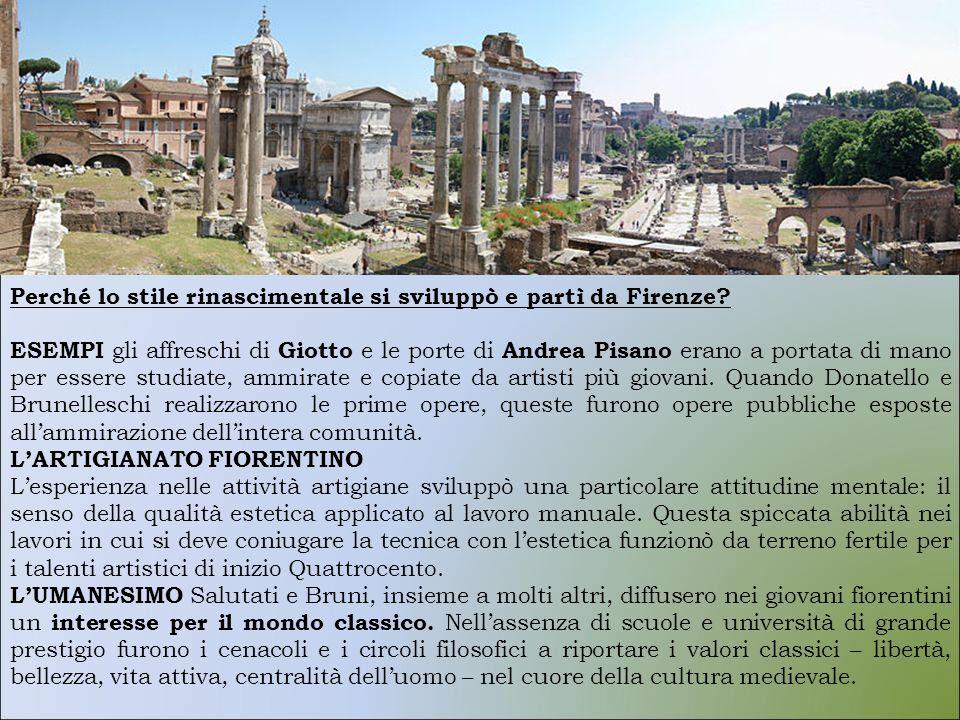 Perché lo stile rinascimentale si sviluppò e partì da Firenze? ESEMPI gli affreschi di Giotto e le porte di Andrea Pisano erano a portata di mano per