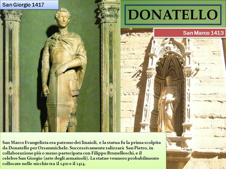 DONATELLO San Marco Evangelista era patrono dei linaioli, e la statua fu la prima scolpita da Donatello per Orsanmichele. Successivamente ralizzarà Sa