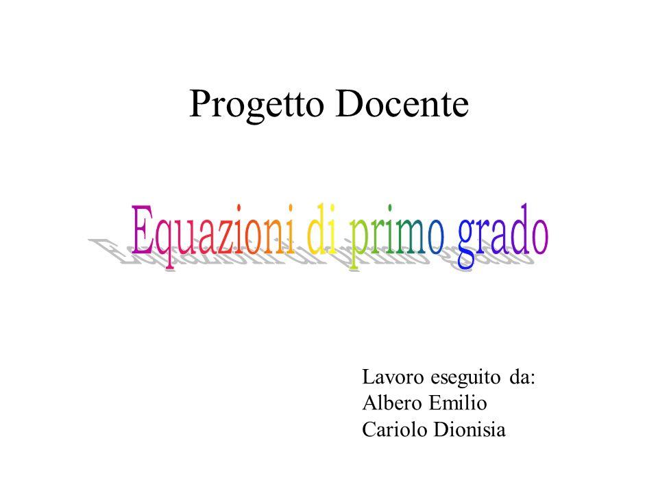 Progetto Docente Lavoro eseguito da: Albero Emilio Cariolo Dionisia