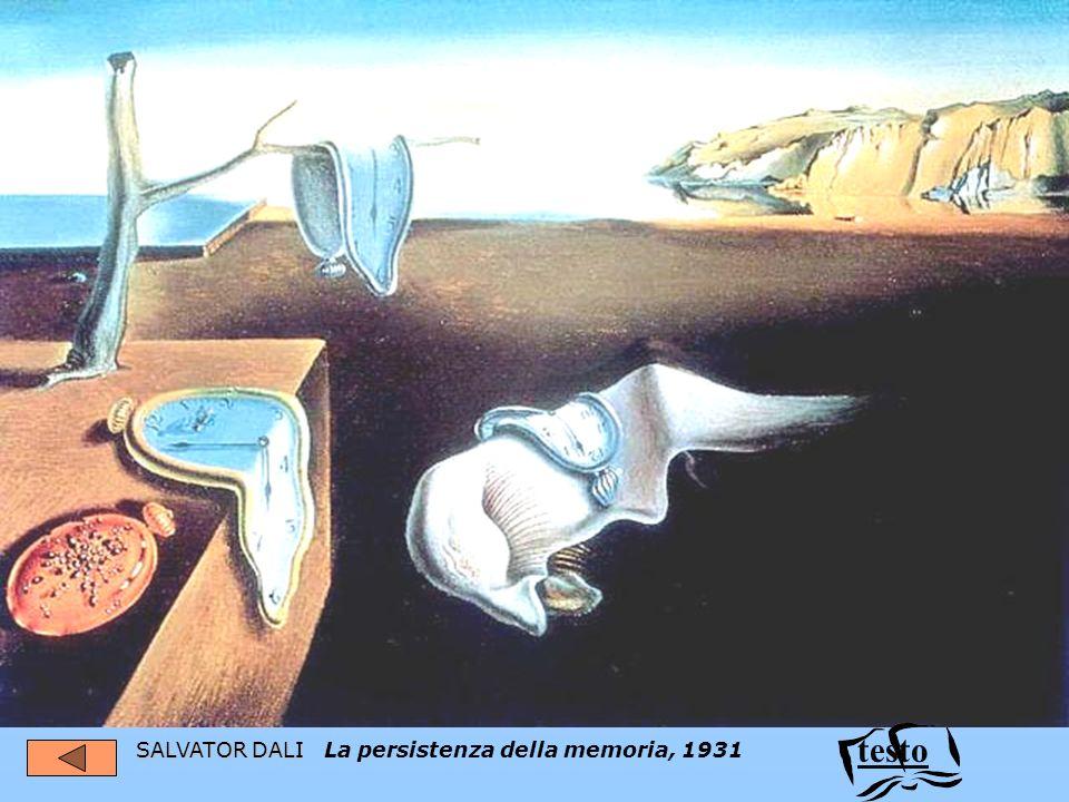 SALVATOR DALI SALVATOR DALI La persistenza della memoria, 1931 testo