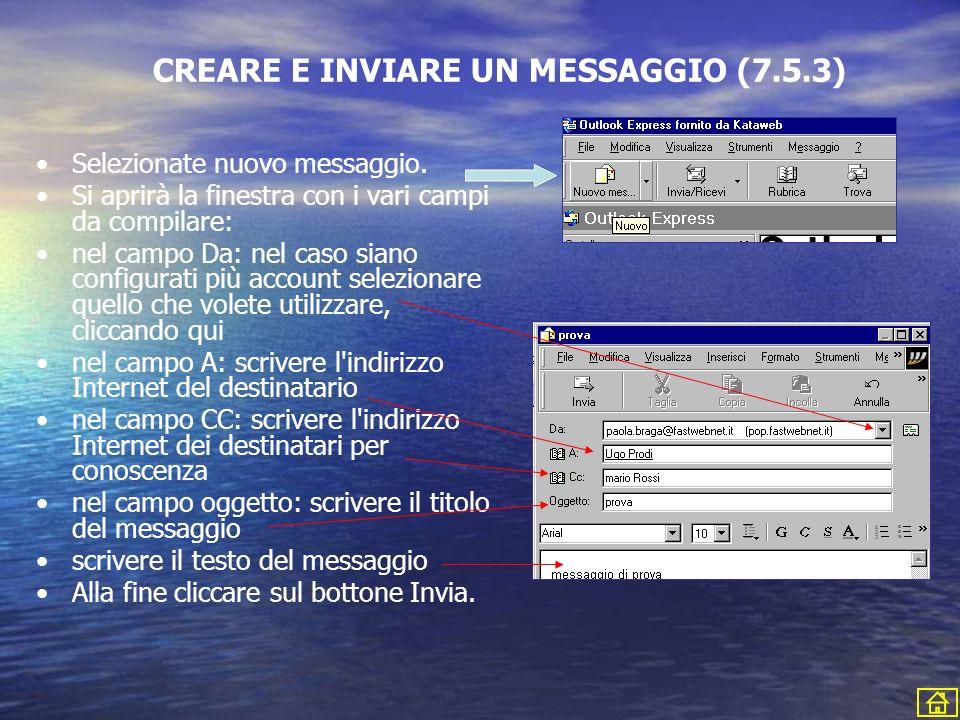 CREARE E INVIARE UN MESSAGGIO (7.5.3) Selezionate nuovo messaggio. Si aprirà la finestra con i vari campi da compilare: nel campo Da: nel caso siano c