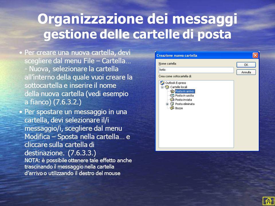 Organizzazione dei messaggi gestione delle cartelle di posta Per creare una nuova cartella, devi scegliere dal menu File – Cartella… - Nuova, selezion