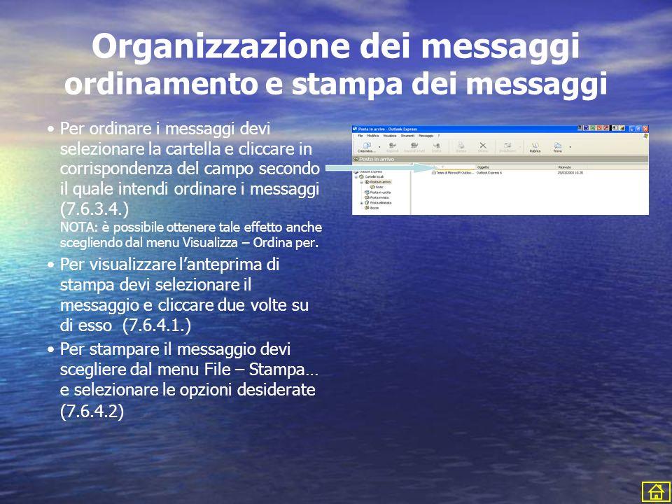 Organizzazione dei messaggi ordinamento e stampa dei messaggi Per ordinare i messaggi devi selezionare la cartella e cliccare in corrispondenza del ca