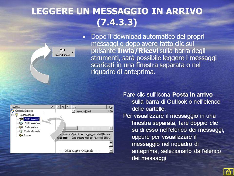 LEGGERE UN MESSAGGIO IN ARRIVO (7.4.3.3) Dopo il download automatico dei propri messaggi o dopo avere fatto clic sul pulsante Invia/Ricevi sulla barra
