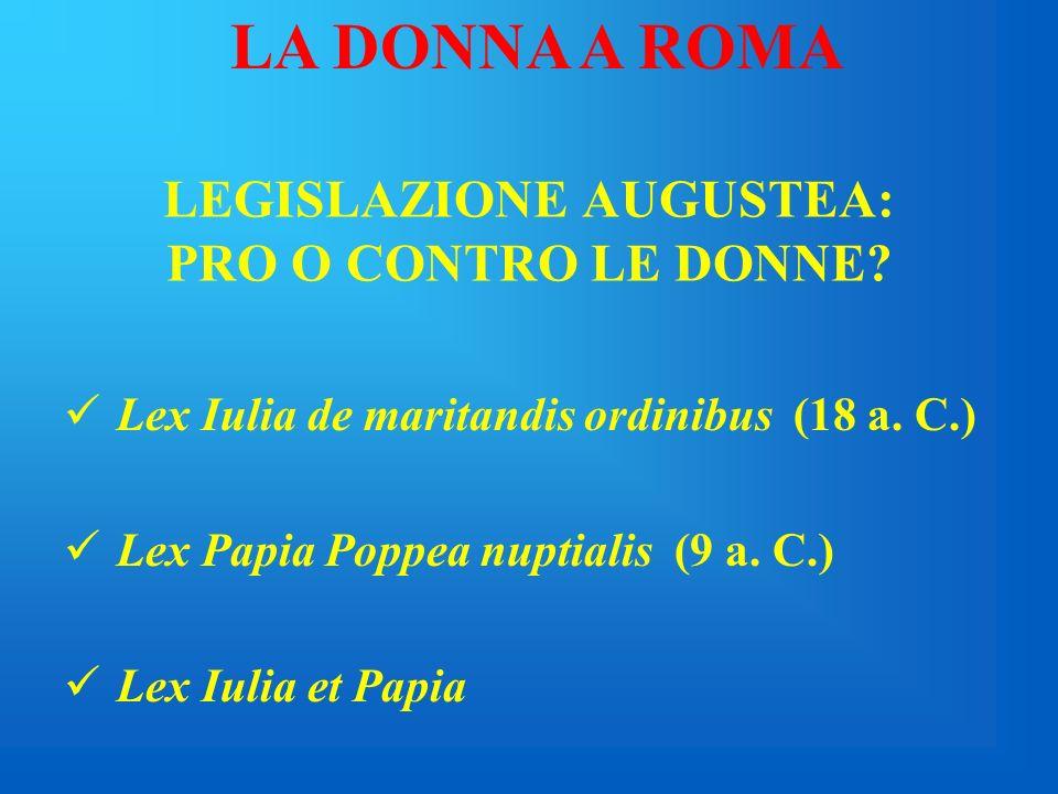 DIVIETI SPECIFICI DELLE DONNE La donna romana non poteva bere vino: si credeva che avesse capacità abortive; si credeva che potesse indurre le donne a