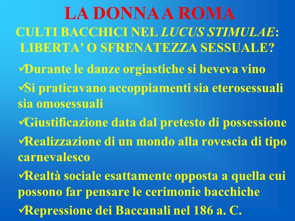 MALCONTENTO FEMMINILE E RIBELLIONE Leges sumptuariae contro il lusso femminile Lex Oppia (215 a. C.) che sancisce il divieto di indossare gioielli in