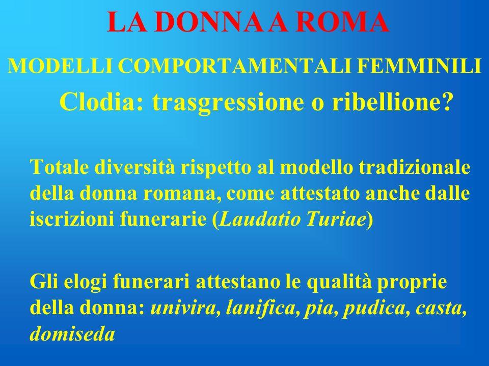 MODELLI COMPORTAMENTALI FEMMINILI LA DONNA A ROMA ESEMPLARITA CORNELIA VETURIA-VOLUMNIA VIRGINIA LUCREZIA