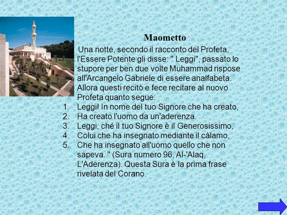MAOMETTO STORIA DEL PROFETA MOHAMMAD Muhammad nacque alla Mecca nel 570 d. C. (data presunta). La città della Mecca, da tempi remoti, era diventata un