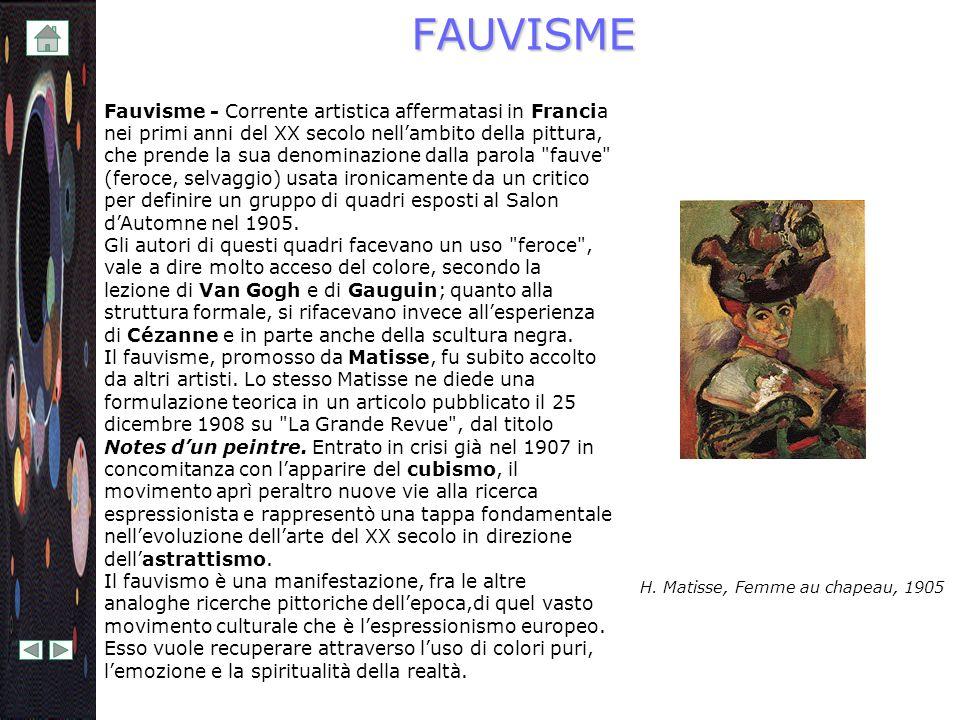 FAUVISME Fauvisme - Corrente artistica affermatasi in Francia nei primi anni del XX secolo nellambito della pittura, che prende la sua denominazione d