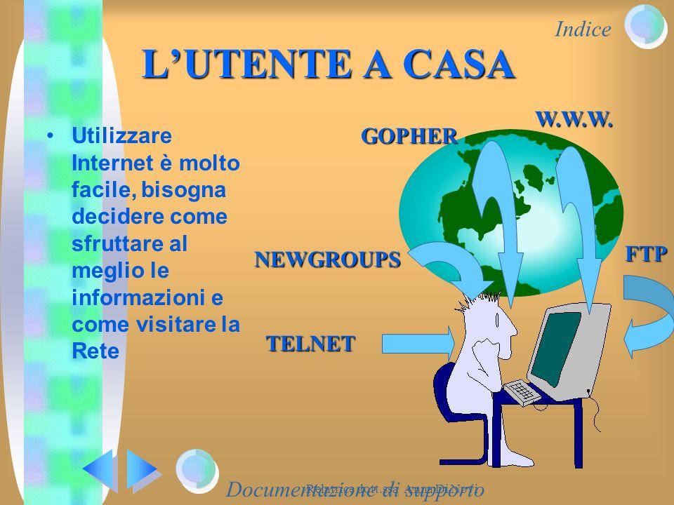 Indice Relatrice dott.ssa Anna Di Novi LUTENTE A CASA Utilizzare Internet è molto facile, bisogna decidere come sfruttare al meglio le informazioni e
