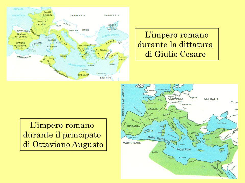 Limpero romano durante la dittatura di Giulio Cesare Limpero romano durante il principato di Ottaviano Augusto