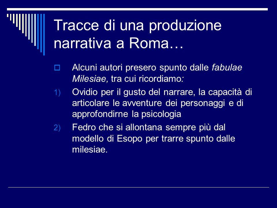Il romanzo a Roma… Due opere vengono classificate come romanzi: 1) Satyricon di Petronio di età giulio- claudia (I sec.