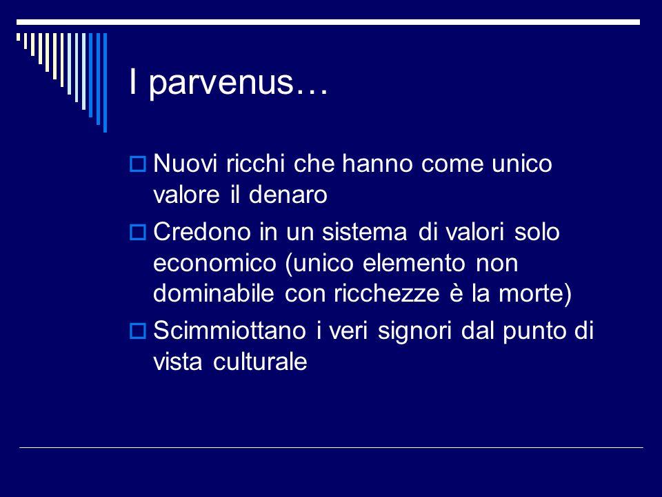 Petronio e i parvenus Petronio racconta di questa classe con DISTACCO, senza invidia, ma senza simpatia.