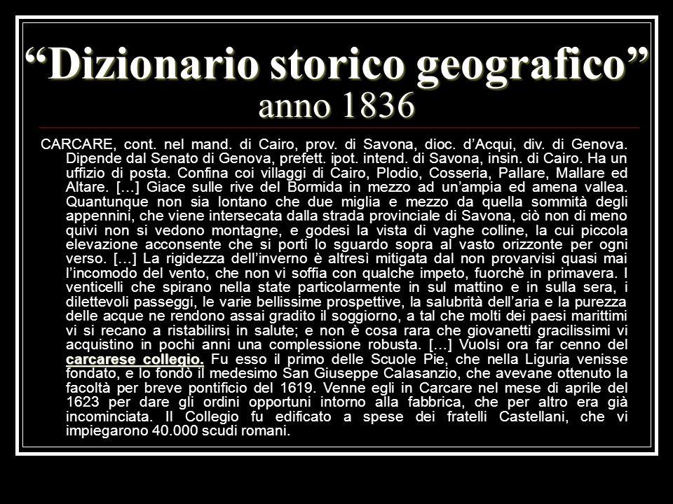 Dizionario storico geografico anno 1836 carcarese collegio. CARCARE, cont. nel mand. di Cairo, prov. di Savona, dioc. dAcqui, div. di Genova. Dipende