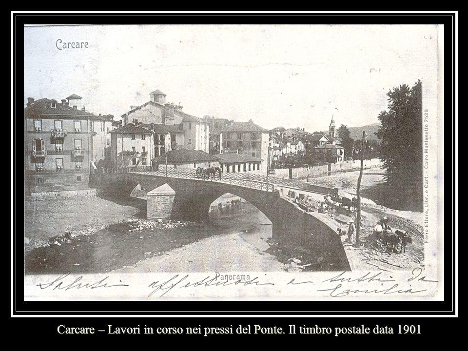 Carcare – Lavori in corso nei pressi del Ponte. Il timbro postale data 1901