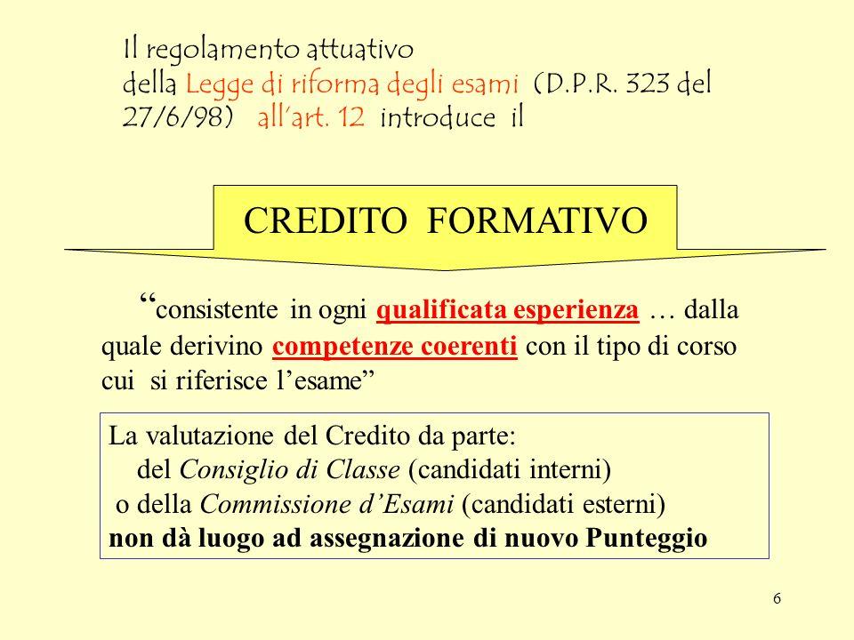6 Il regolamento attuativo della Legge di riforma degli esami (D.P.R.