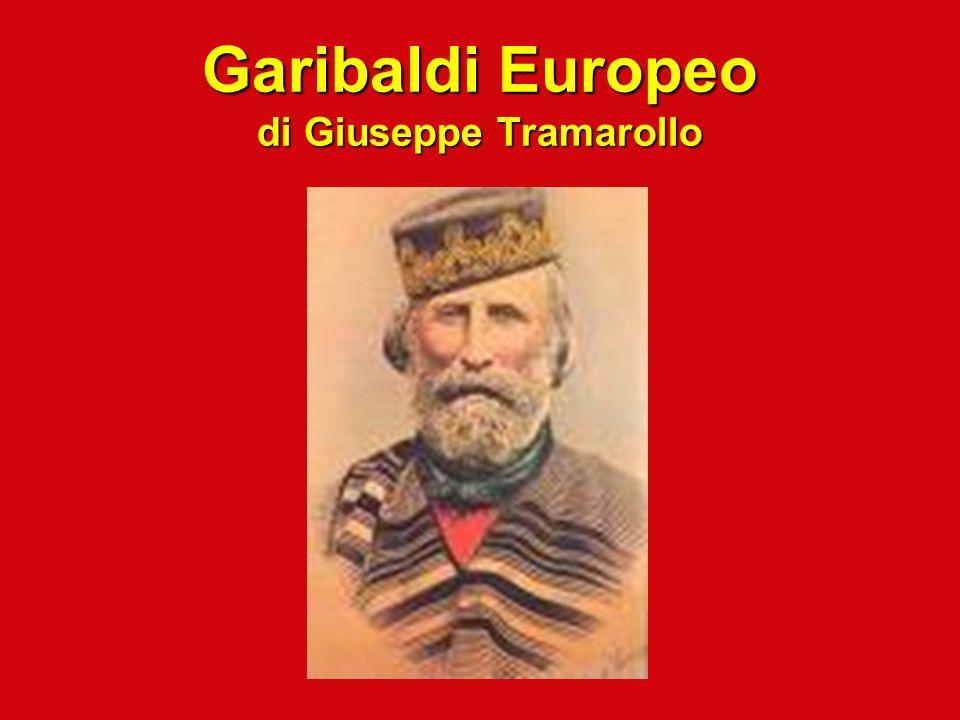 Garibaldi Europeo di Giuseppe Tramarollo