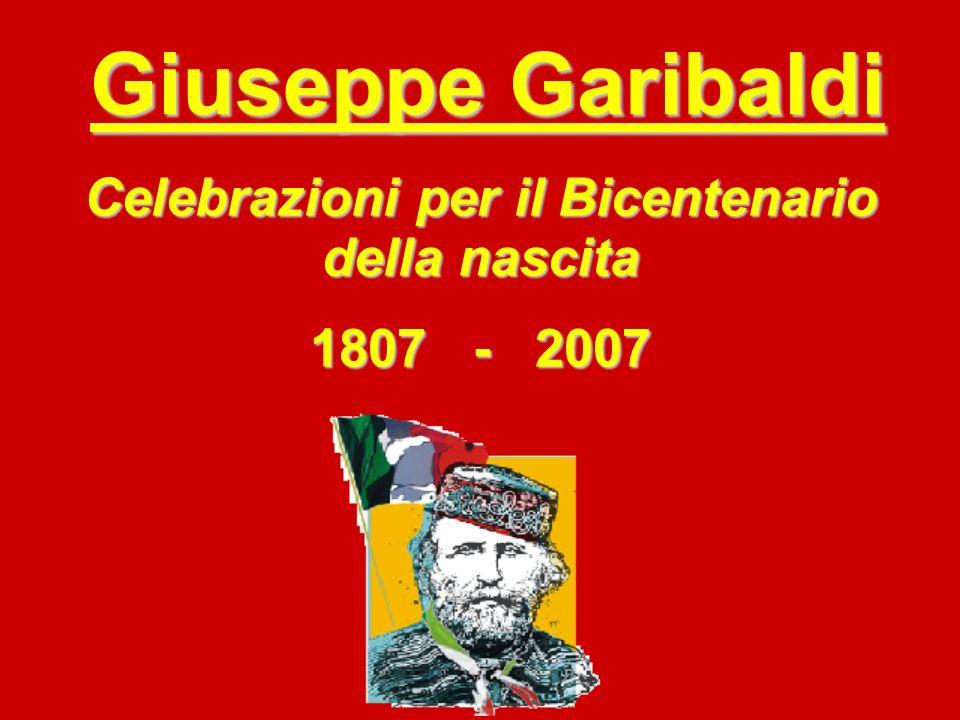 Giuseppe Garibaldi Celebrazioni per il Bicentenario della nascita 1807 - 2007