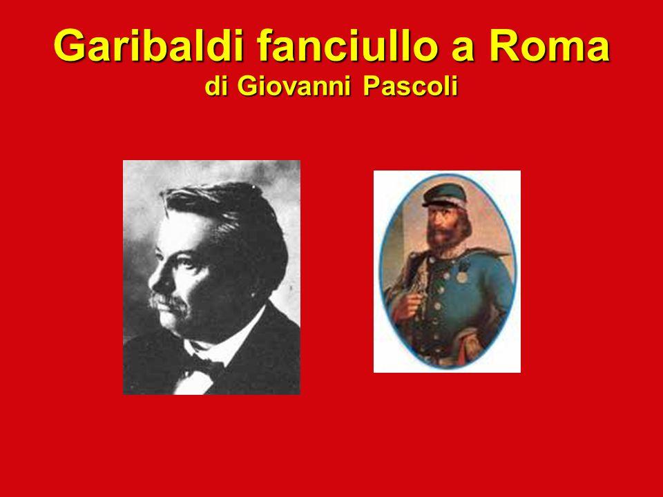 Garibaldi fanciullo a Roma di Giovanni Pascoli