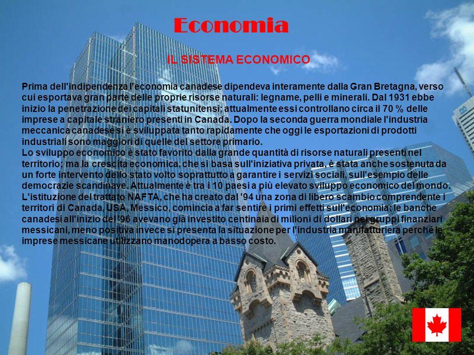 Economia IL SISTEMA ECONOMICO Prima dell'indipendenza l'economia canadese dipendeva interamente dalla Gran Bretagna, verso cui esportava gran parte de