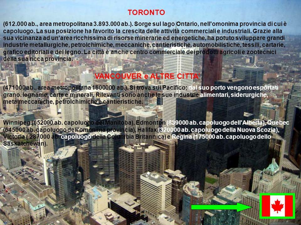 TORONTO (612.000 ab., area metropolitana 3.893.000 ab.). Sorge sul lago Ontario, nell'omonima provincia di cui è capoluogo. La sua posizione ha favori