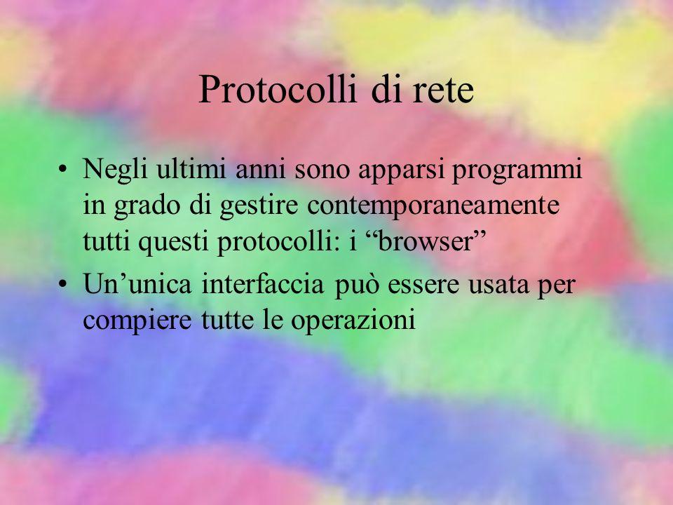 Protocolli di rete Perchè macchine completamente diverse tra loro possano comunicare è necessario stabilire delle convenzioni, una lingua comune: i pr