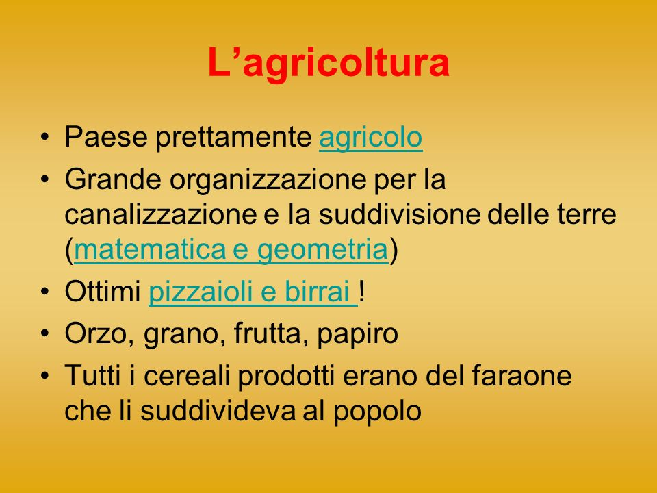 Lagricoltura Paese prettamente agricoloagricolo Grande organizzazione per la canalizzazione e la suddivisione delle terre (matematica e geometria)mate