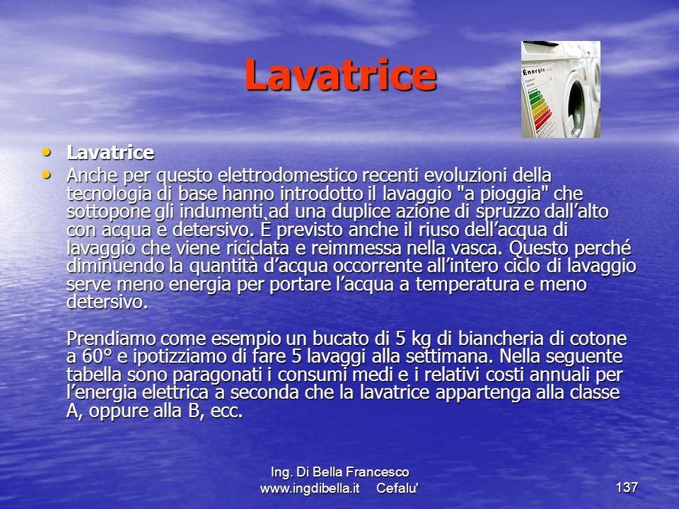 Ing. Di Bella Francesco www.ingdibella.it Cefalu'137 Lavatrice Lavatrice Lavatrice Anche per questo elettrodomestico recenti evoluzioni della tecnolog