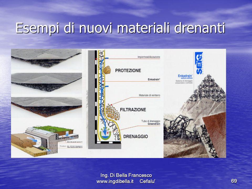 Ing. Di Bella Francesco www.ingdibella.it Cefalu'69 Esempi di nuovi materiali drenanti