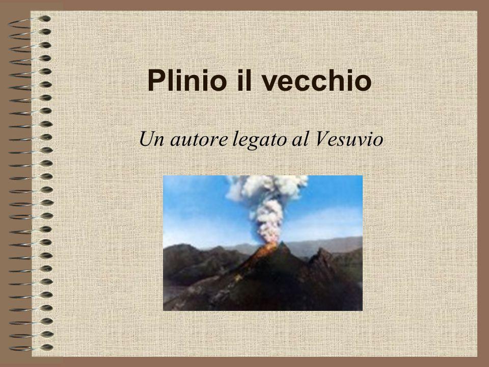Plinio il vecchio Un autore legato al Vesuvio