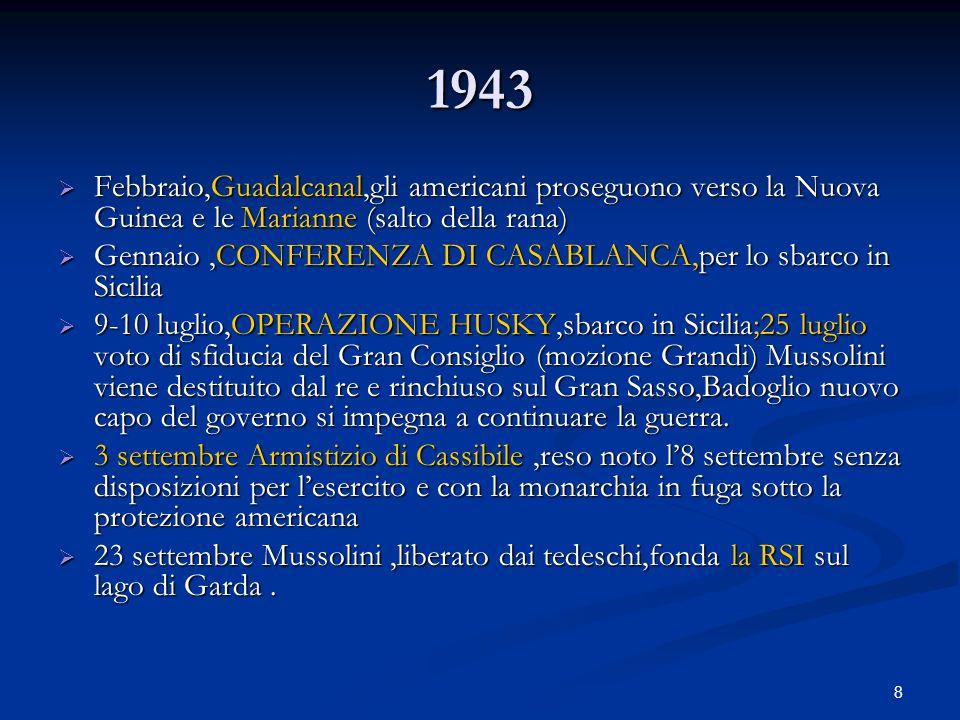 8 1943 Febbraio,Guadalcanal,gli americani proseguono verso la Nuova Guinea e le Marianne (salto della rana) Febbraio,Guadalcanal,gli americani prosegu