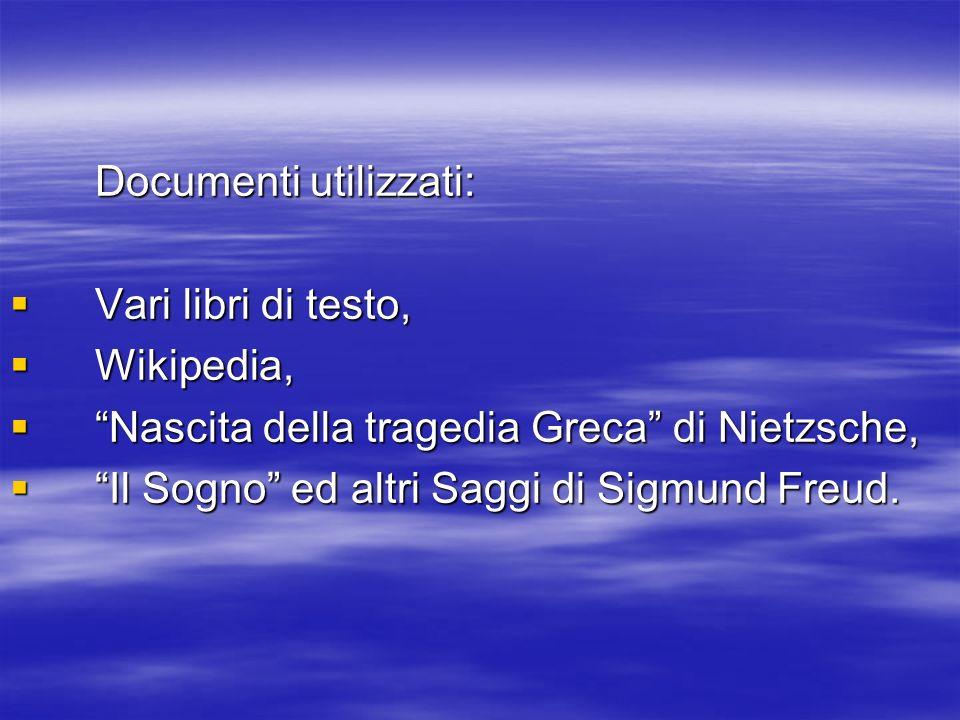 Documenti utilizzati: Vari libri di testo, Vari libri di testo, Wikipedia, Wikipedia, Nascita della tragedia Greca di Nietzsche, Nascita della tragedi