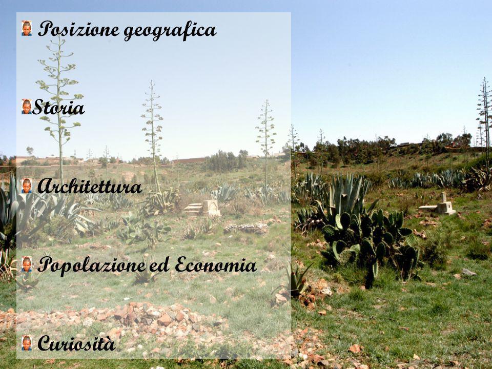 Posizione geografica Storia Architettura Popolazione ed Economia Curiosità
