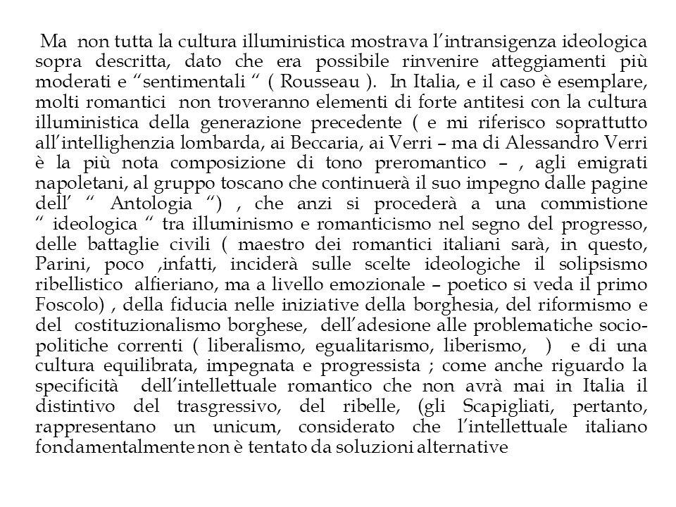 Ma non tutta la cultura illuministica mostrava lintransigenza ideologica sopra descritta, dato che era possibile rinvenire atteggiamenti più moderati