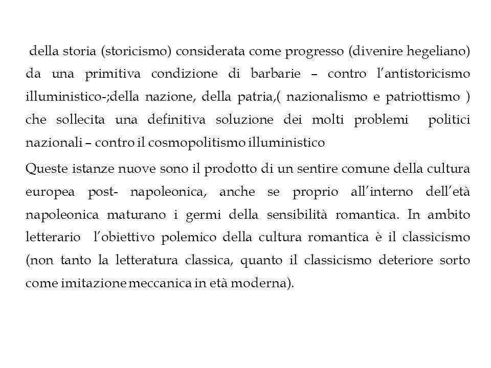 della storia (storicismo) considerata come progresso (divenire hegeliano) da una primitiva condizione di barbarie – contro lantistoricismo illuministi