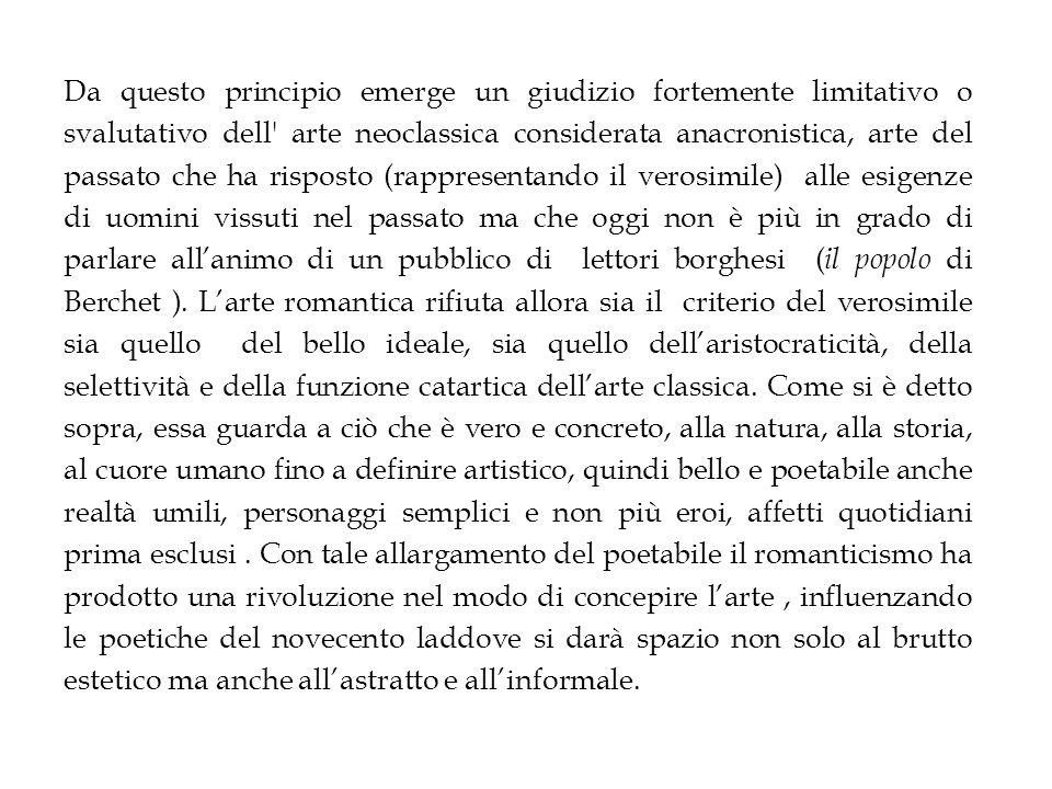 Da questo principio emerge un giudizio fortemente limitativo o svalutativo dell' arte neoclassica considerata anacronistica, arte del passato che ha r