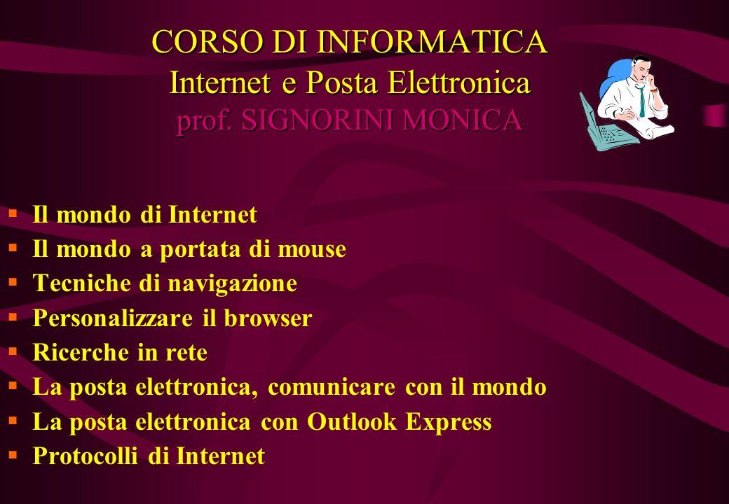 CORSO DI INFORMATICA Internet e Posta Elettronica prof.