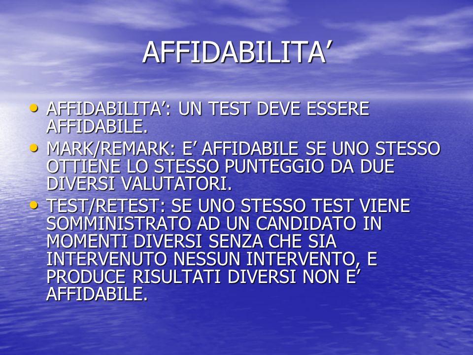 AFFIDABILITA AFFIDABILITA: UN TEST DEVE ESSERE AFFIDABILE.