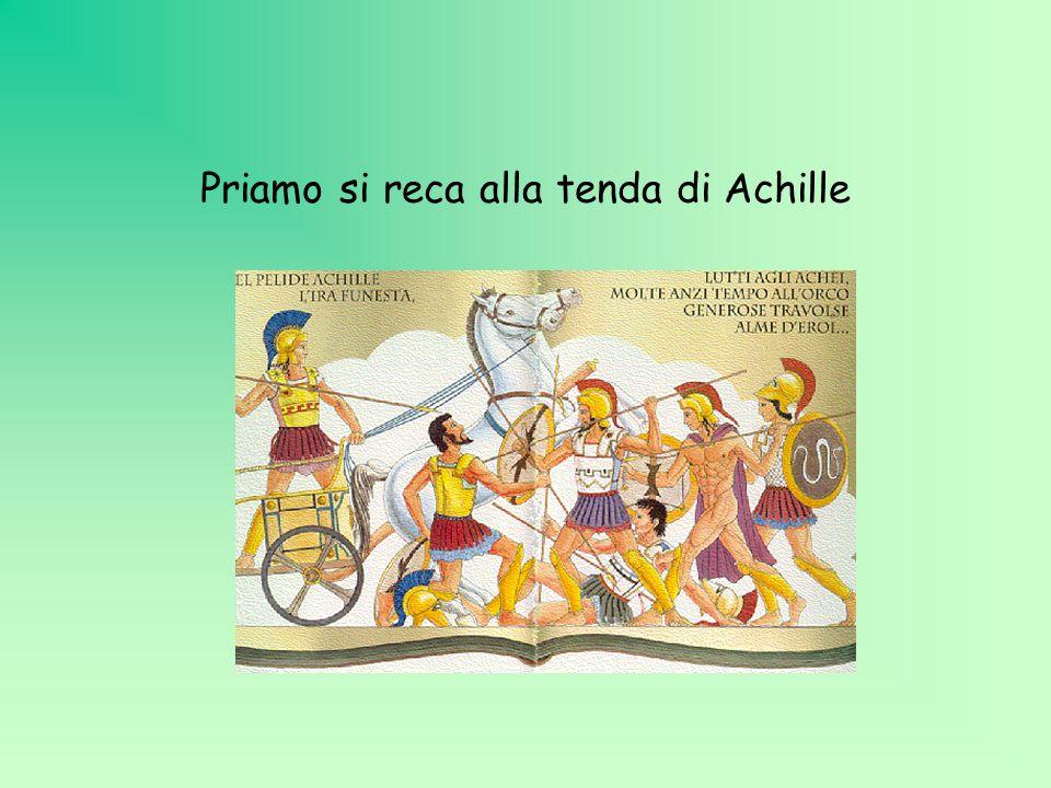 Priamo arriva alla tenda di Achille Priamo entra nella tenda di Achille, gli si avvicina.